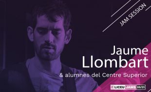 Jam Session: JAUME LLOMBART & students of High Education Center